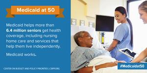 Medicaid at 50: Medicaid helps more than 6.4 million seniors...